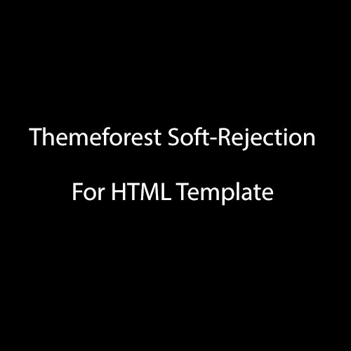 Themeforest Soft-Rejection